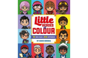 Little Heroes of Colour: 50 Who Made a BIG Difference [Board book]