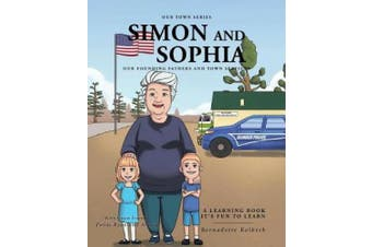 Our Town Series Featuring Simon and Sophia: Our Founding Fathers and Town Services