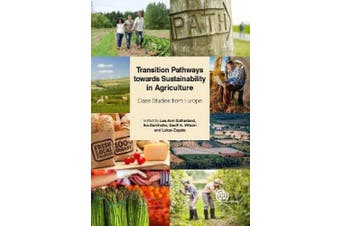 Transition Pathways towards Sustainability in Agriculture: Case Studies from Europe