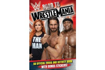 Wwe Road to Wrestlemania: A Trivia and Activity Book (Wwe)