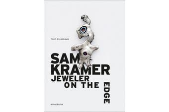 Sam Kramer: Jeweler on the Edge