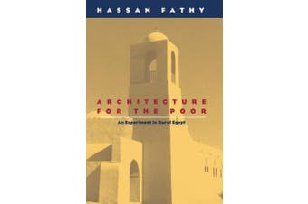 Architecture for the Poor: Experiment in Rural Egypt (Phoenix Books)