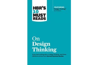 """HBR's 10 Must Reads on Design Thinking (with featured article """"Design Thinking"""" By Tim Brown) (HBR's 10 Must Reads)"""