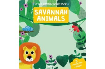 My First Animated Board Book: Savannah Animals (My First Animated Board Book)