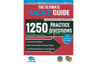The Ultimate UCAT Guide: Fully Worked Solutions, Time Saving Techniques, Score Boosting Strategies, 2020 Edition, UniAdmissions