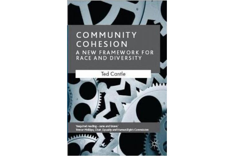 Community Cohesion: A New Framework for Race and Diversity