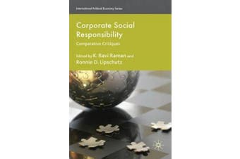 Corporate Social Responsibility: Comparative Critiques (International Political Economy Series)