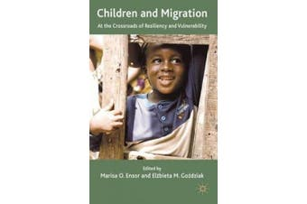 Children and Migration: At the Crossroads of Resiliency and Vulnerability