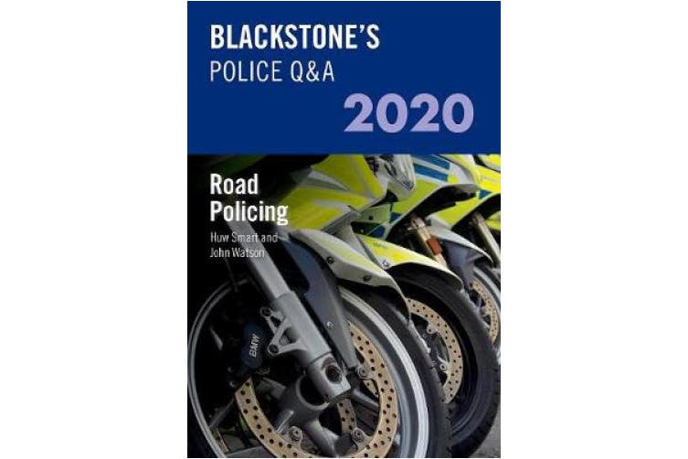 Blackstone's Police Q&As 2020 Volume 3: Road Policing (Police Q & A)