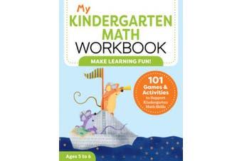 My Kindergarten Math Workbook: 101 Games and Activities to Support Kindergarten Math Skills (My Workbooks)