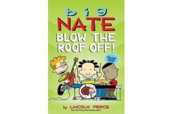 Big Nate: Blow the Roof Off! (Big Nate)