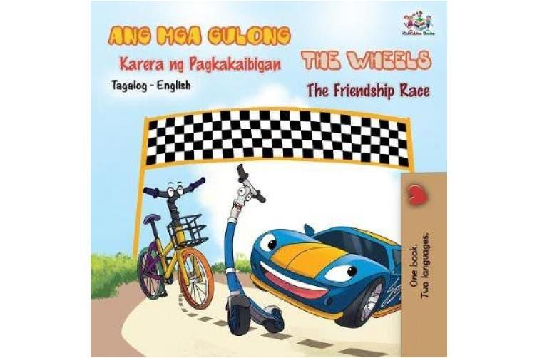 The Wheels -The Friendship Race (Tagalog English Bilingual Book) (Tagalog English Bilingual Collection) [Tagalog]