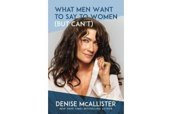 What Men Want to Say to Women (But Can't)