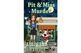 Pit and Miss Murder (A Barkside of the Moon Cozy Mystery)