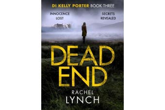 Dead End: A gripping DI Kelly Porter crime thriller (Detective Kelly Porter)