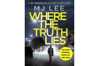 Where The Truth Lies: A completely gripping crime thriller (DI Ridpath Crime Thriller)