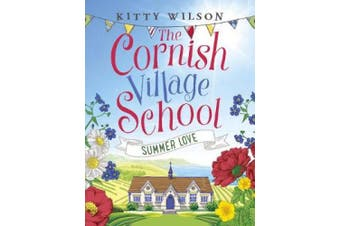 The Cornish Village School - Summer Love (Cornish Village School series)