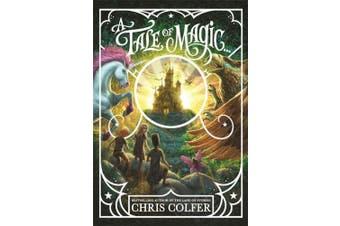 A Tale of Magic: A Tale of Magic... (A Tale of Magic)