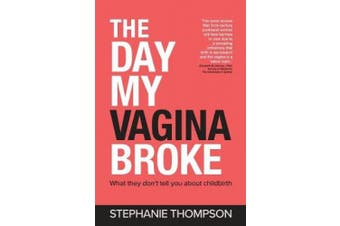 The Day My Vagina Broke: What They Don't Tell You About Childbirth