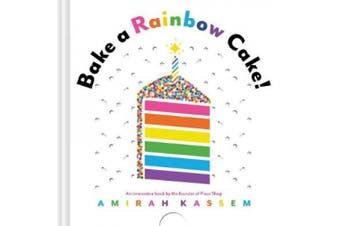 Bake a Rainbow Cake! [Board book]