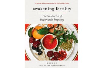 Awakening Fertility: The Essential Art of Preparing for Pregnancy by the Authors of the First Forty Days