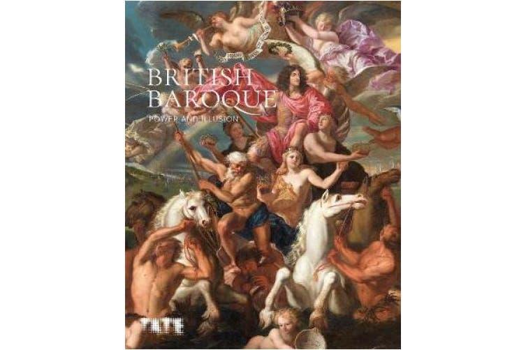 British Baroque: Power & Illusion