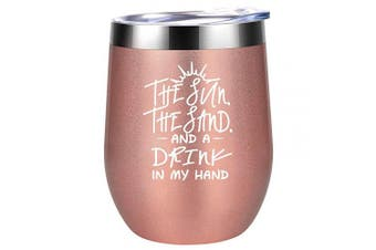 (Rose Gold) - The Sun the Sand and a Drink in My Hand - Summer Beach Gifts for Women - Funny Lake, Sea, Pool Vacation Themed Birthday Gifts for Mom, Grandma, Best Friends, BFF, Sister, Girls - Coolife Wine Tumbler