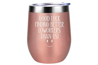 (Rose Gold) - Good Luck Finding Better Coworkers Than Us - Going Away Gift for Coworker Leaving - New Job, Farewell Goodbye, Job Promotion Gifts for Women, Coworker, Colleague, Boss, Friends - Coolife Wine Tumbler