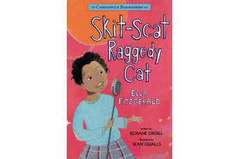 Skit-Scat Raggedy Cat: Candlewick Biographies: Ella Fitzgerald (Candlewick Biographies)