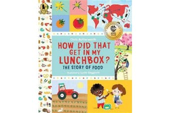 How Did That Get in My Lunchbox?: The Story of Food (Exploring the Everyday)