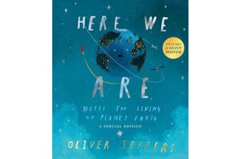 Here We Are: Notes for Living on Planet Earth - A [Special Edition]