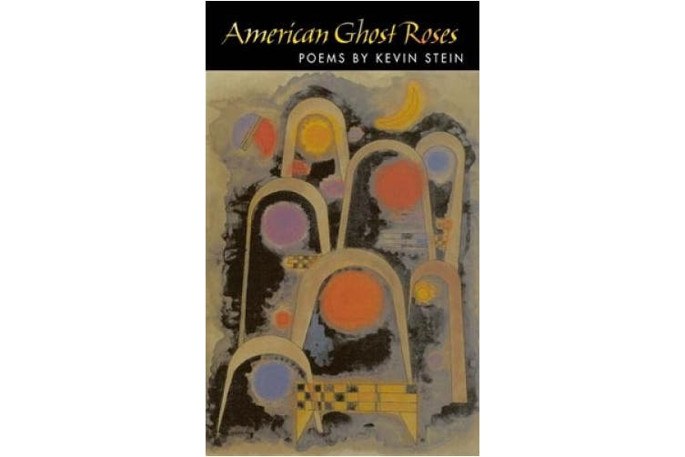 American Ghost Roses (Illinois Poetry)
