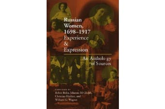 Russian Women, 1698-1917: Experience and Expression, an Anthology of Sources