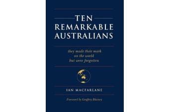 TEN REMARKABLE AUSTRALIANS
