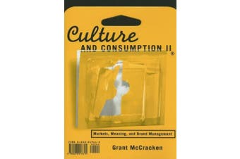 Culture and Consumption II: Markets, Meaning, and Brand Management: v. 2