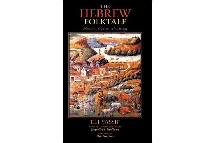 The Hebrew Folktale: History, Genre, Meaning (Folklore Studies in Translation)