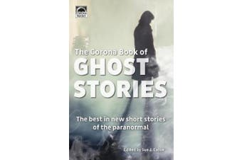 The Corona Book of Ghost Stories: The best in new short stories of the paranormal