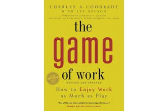 The Game of Work: How to Enjoy Work as Much as Play