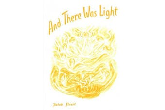 And There Was Light: From the Creation of the World to Noah's Ark