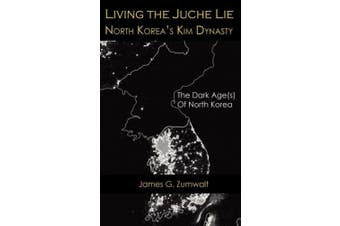 Living the Juche Lie | North Korea's Kim Dynasty