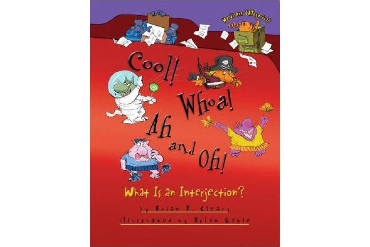 Cool! Whoa! Ah and Oh!: What Is an Interjection? (Words Are Categorical (Paperback))