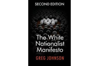 The White Nationalist Manifesto (Second Edition)
