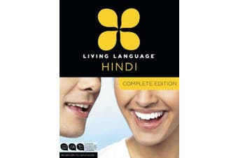 Living Language Hindi, Complete Edition: Beginner Through Advanced Course, Including 3 Coursebooks, 9 Audio Cds, Hindi Reading & Writing Guide, and Fr [Audio]