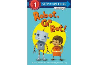 Robot, Go Bot! (Step Into Reading: A Step 1 Book)