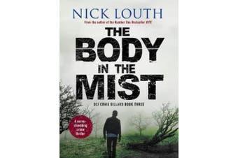 The Body in the Mist: A nerve-shredding crime thriller (DCI Craig Gillard Crime Thrillers)