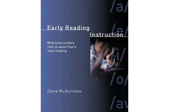 Early Reading Instruction: What Science Really Tells Us About How to Teach Reading (Bradford Book S.)