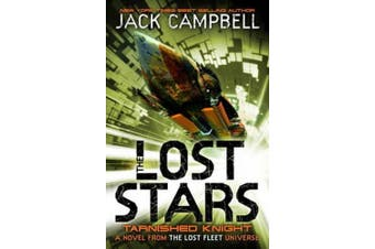 The Lost Stars - Tarnished Knight (Book 1): A Novel from the Lost Fleet Universe