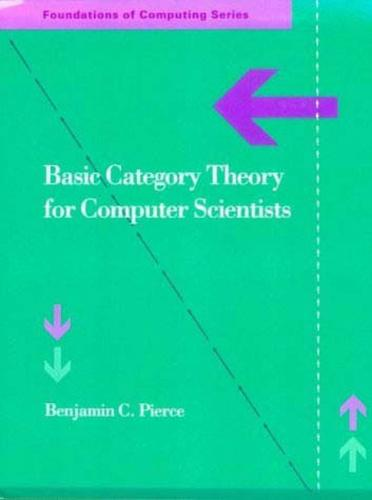 Basic Category Theory for Computer Scientists (Foundations of Computing) Category theory is a branch of pure mathematics that is becoming an increasingly important tool in theoretical computer science, especially in programming language semantics, domain theory, and concurrency, where it is already a standard language of discourse. Assuming a minimum of mathematical preparation, <i>Basic Category Theory for Computer Scientists</i> provides a straightforward presentation of the basic constructions and terminology of category theory, including limits, functors, natural transformations, adjoints, and cartesian closed categories. Four case studies illustrate applications of category theory to programming language design, semantics, and the solution of recursive domain equations. A brief literature survey offers suggestions for further study in more advanced texts. Benjamin C. Pierce received his doctoral degree from Carnegie Mellon University.<br /> <br /> <b>Contents</b> Tutorial. Applications. Further Reading.