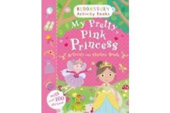 My Pretty Pink Princess Activity and Sticker Book: Bloomsbury Activity Books (Activity Books For Girls)