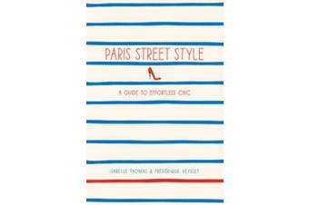 Paris Street Style:A Guide to Effortless Chic: A Guide to Effortless Chic